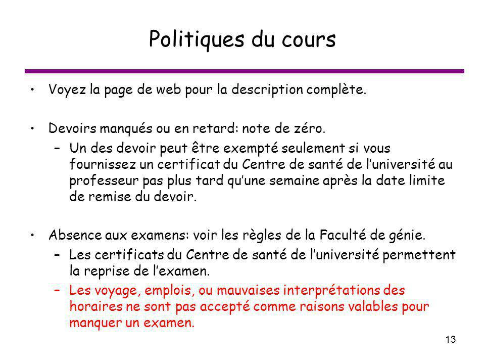 Politiques du cours Voyez la page de web pour la description complète.