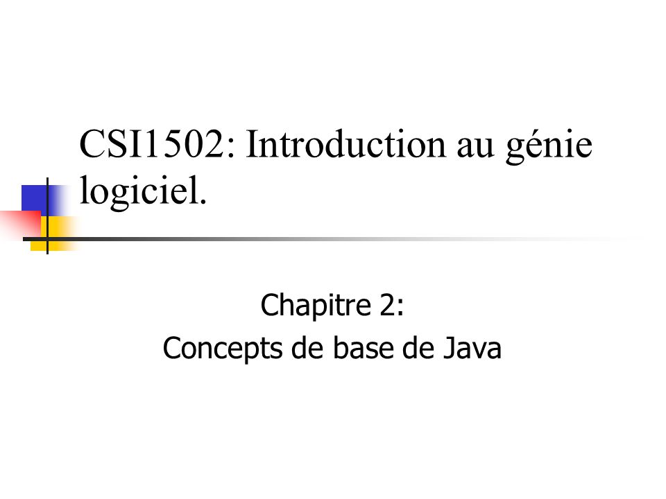 CSI1502: Introduction au génie logiciel.