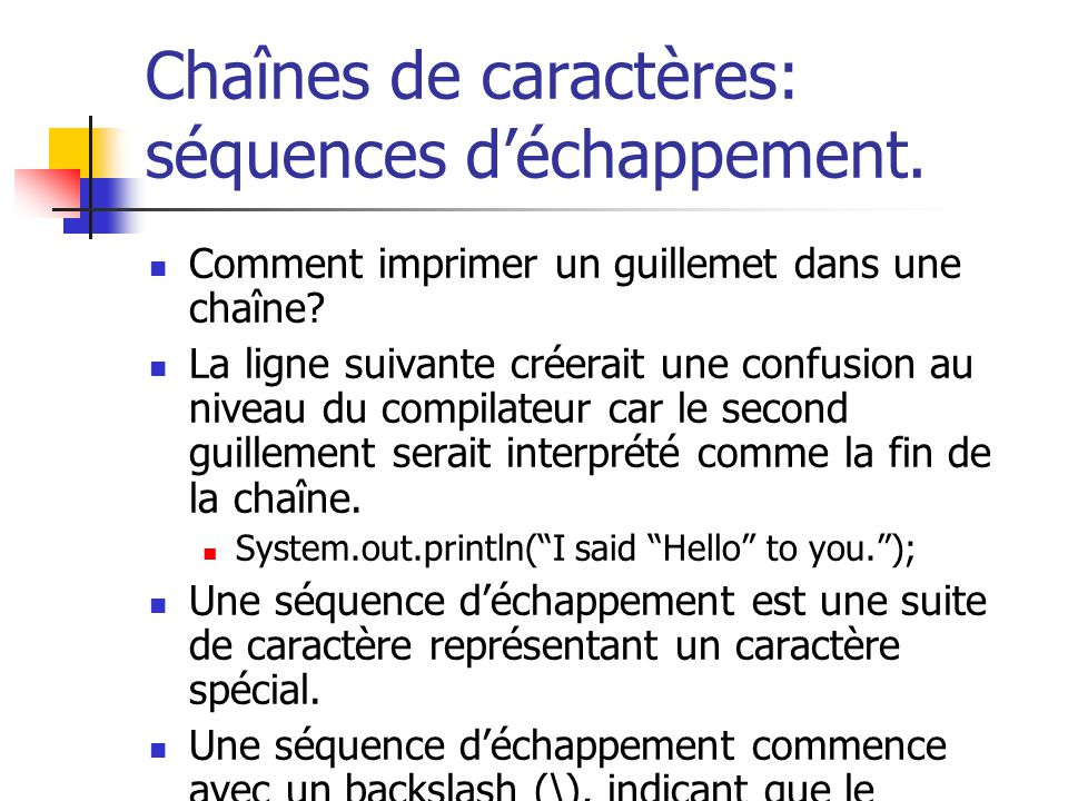 Chaînes de caractères: séquences d'échappement.