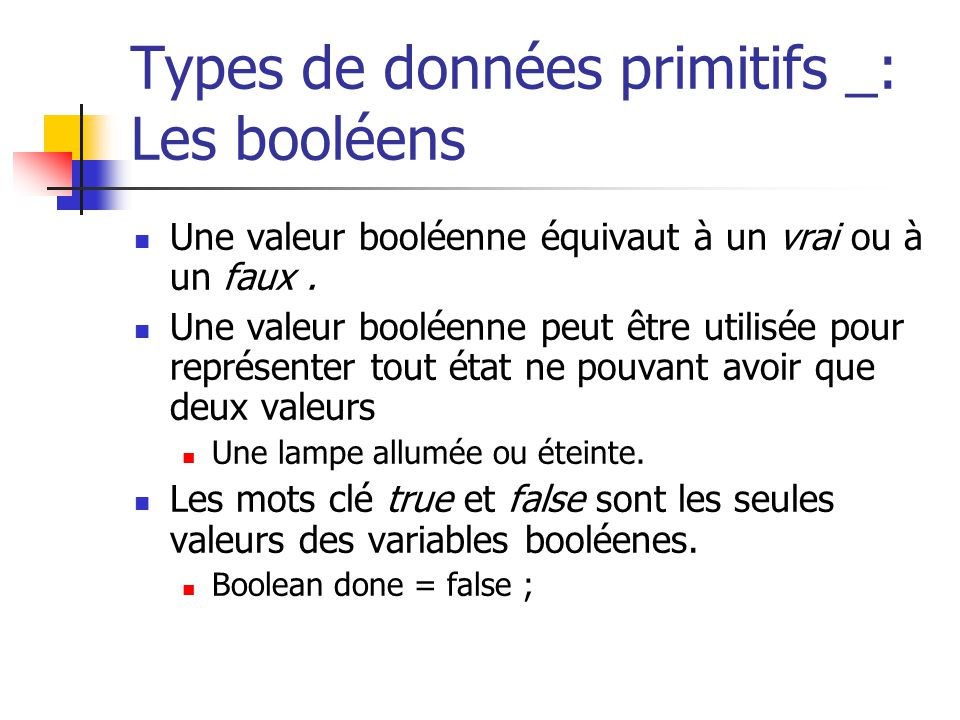 Types de données primitifs _: Les booléens