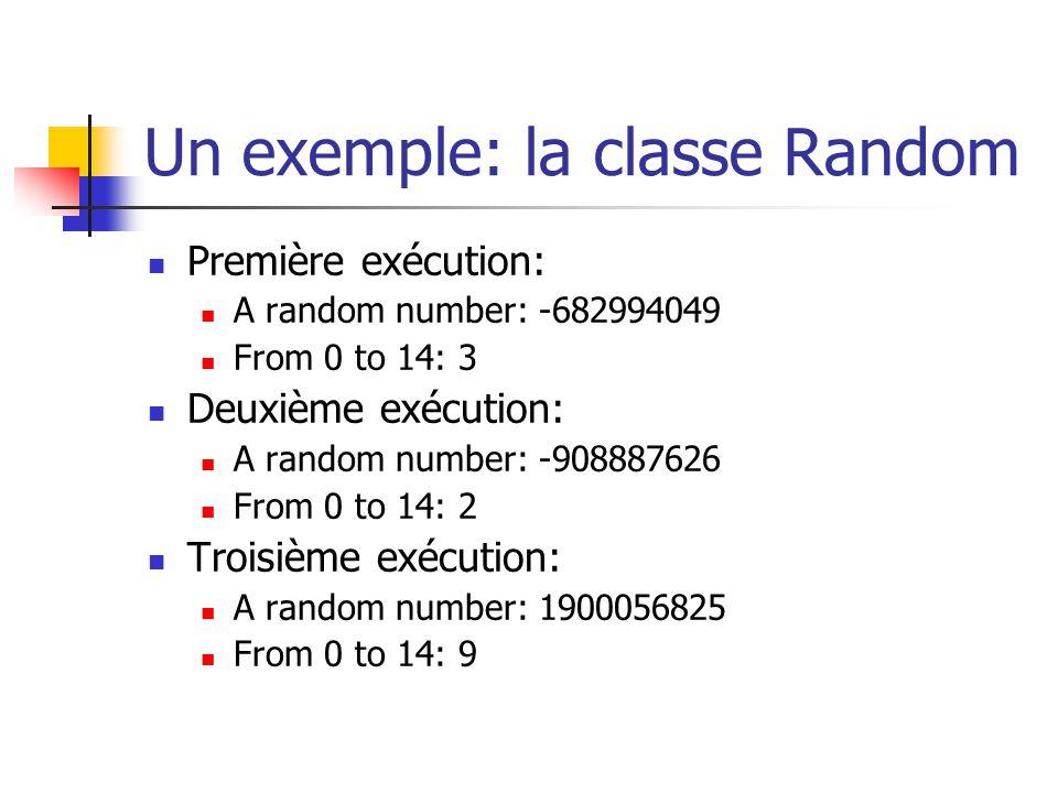 Un exemple: la classe Random