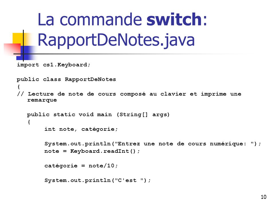 La commande switch: RapportDeNotes.java