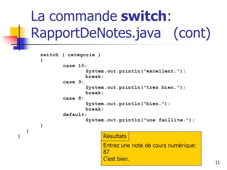 La commande switch: RapportDeNotes.java (cont)