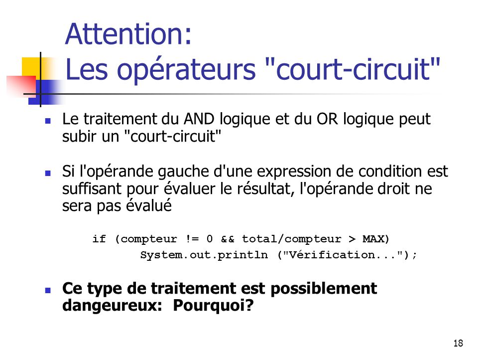 Attention: Les opérateurs court-circuit