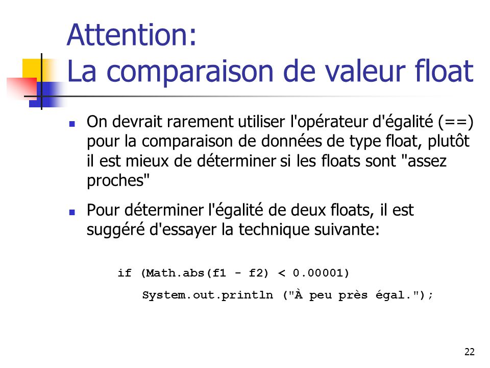 Attention: La comparaison de valeur float
