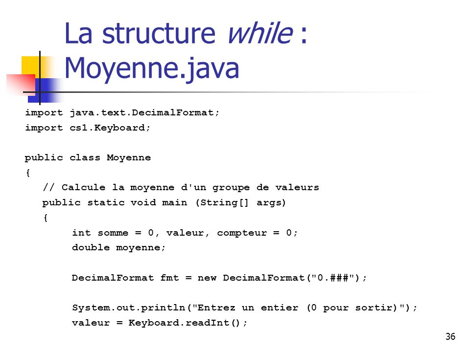 La structure while : Moyenne.java