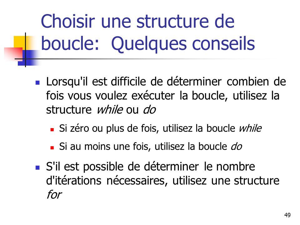 Choisir une structure de boucle: Quelques conseils
