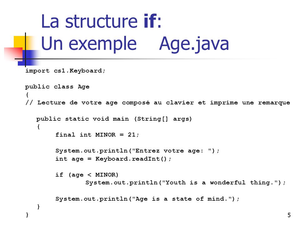 La structure if: Un exemple Age.java