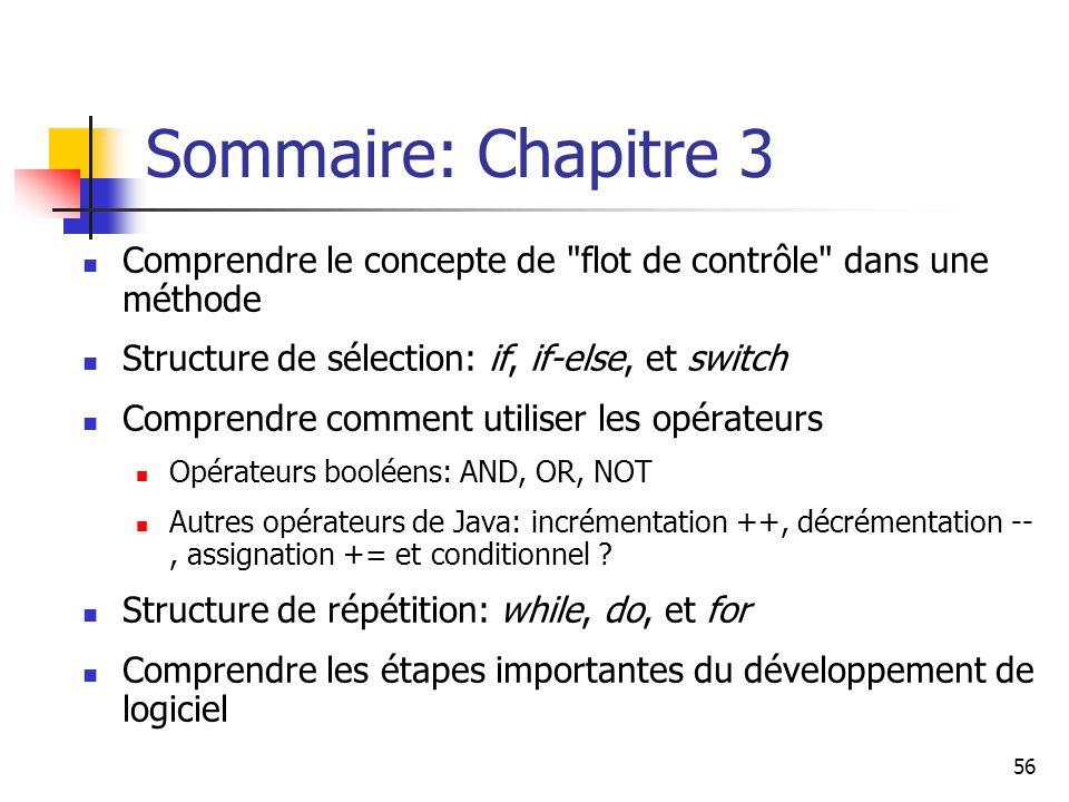Sommaire: Chapitre 3 Comprendre le concepte de flot de contrôle dans une méthode. Structure de sélection: if, if-else, et switch.