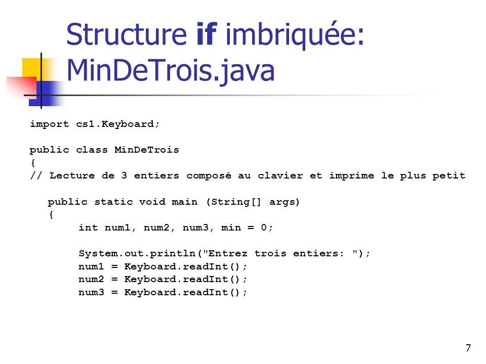 Structure if imbriquée: MinDeTrois.java
