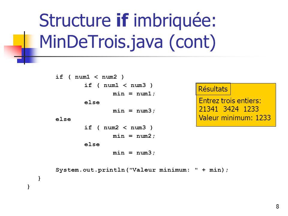 Structure if imbriquée: MinDeTrois.java (cont)