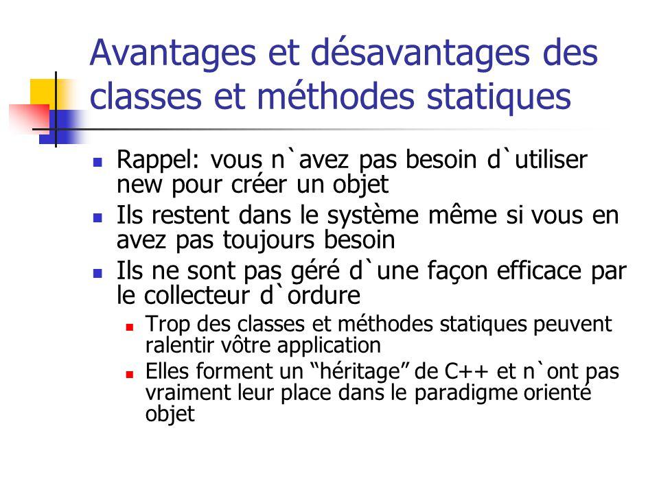 Avantages et désavantages des classes et méthodes statiques