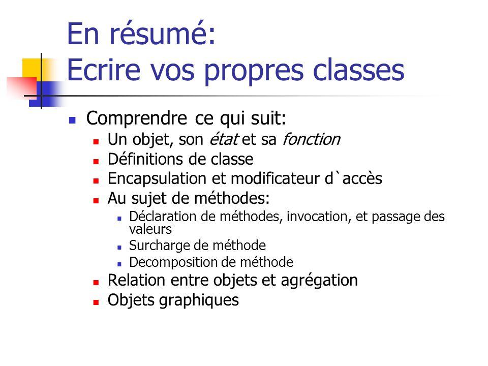 En résumé: Ecrire vos propres classes