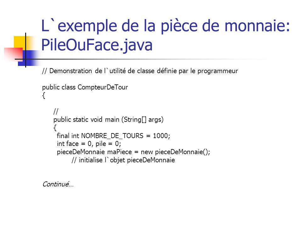 L`exemple de la pièce de monnaie: PileOuFace.java