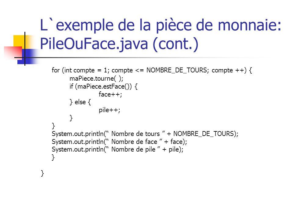 L`exemple de la pièce de monnaie: PileOuFace.java (cont.)