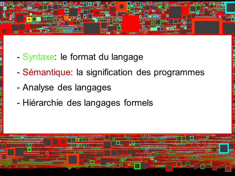 - Syntaxe: le format du langage