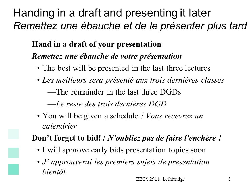 Handing in a draft and presenting it later Remettez une ébauche et de le présenter plus tard
