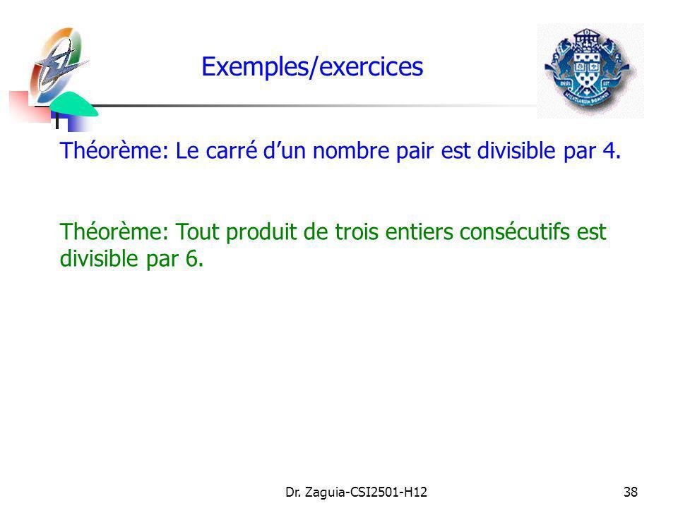Exemples/exercices Théorème: Le carré d'un nombre pair est divisible par 4. Théorème: Tout produit de trois entiers consécutifs est divisible par 6.