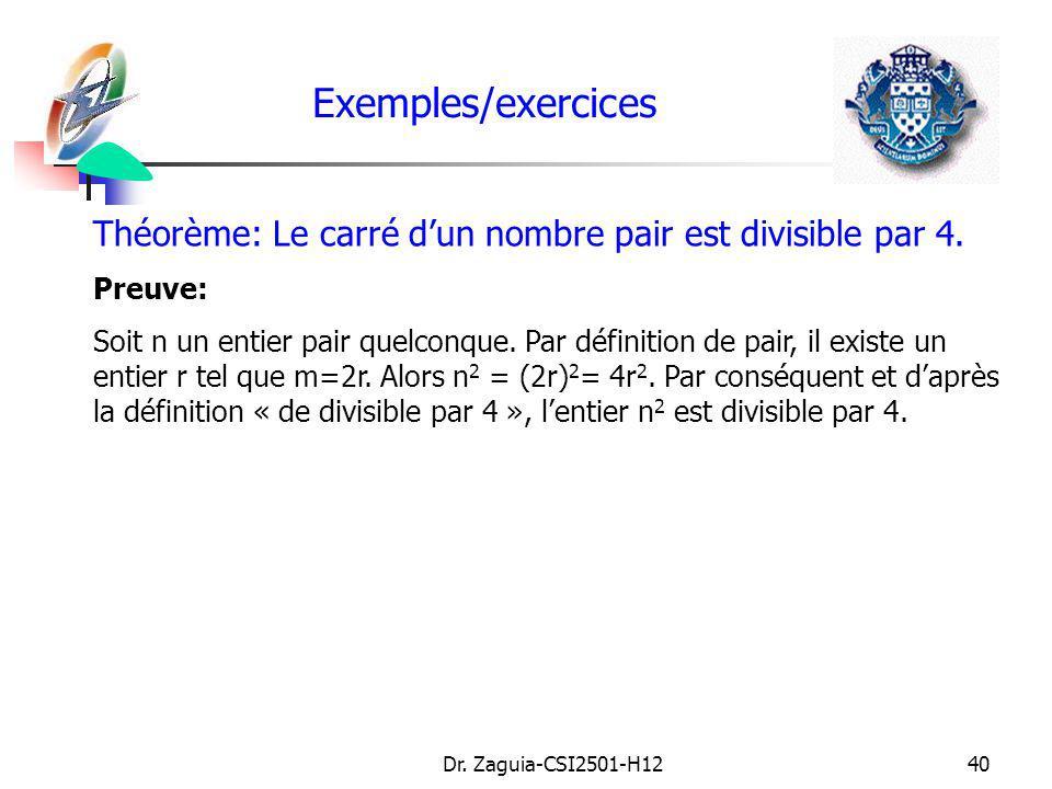 Exemples/exercices Théorème: Le carré d'un nombre pair est divisible par 4. Preuve: