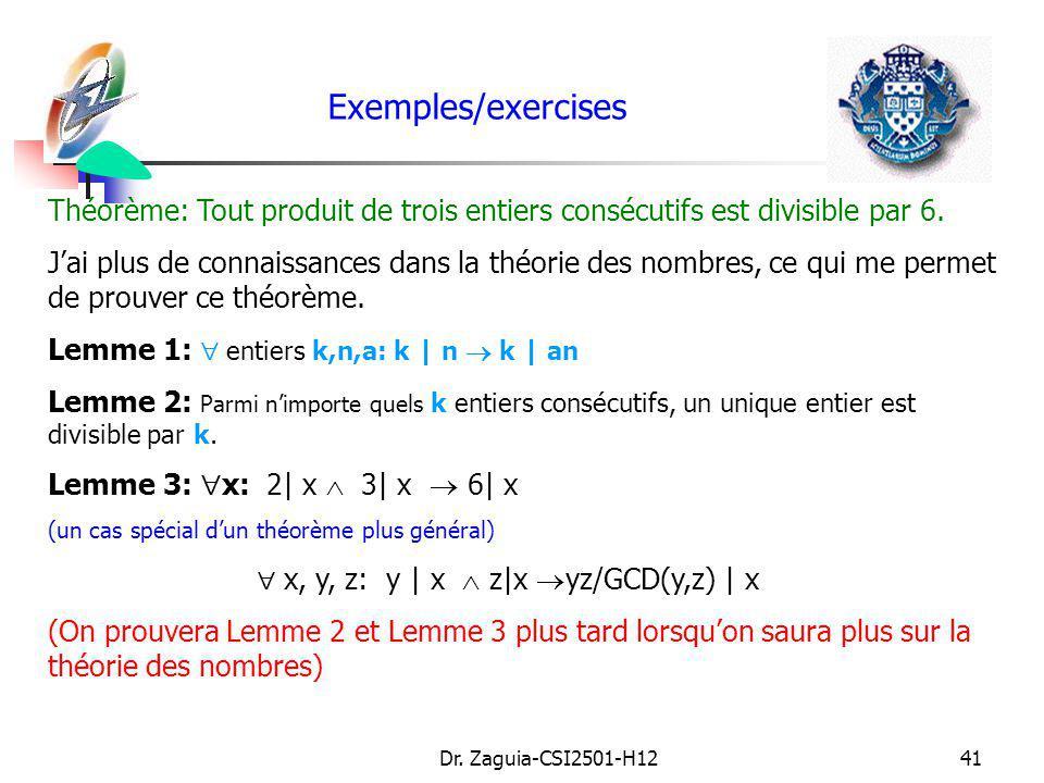 Exemples/exercises Théorème: Tout produit de trois entiers consécutifs est divisible par 6.