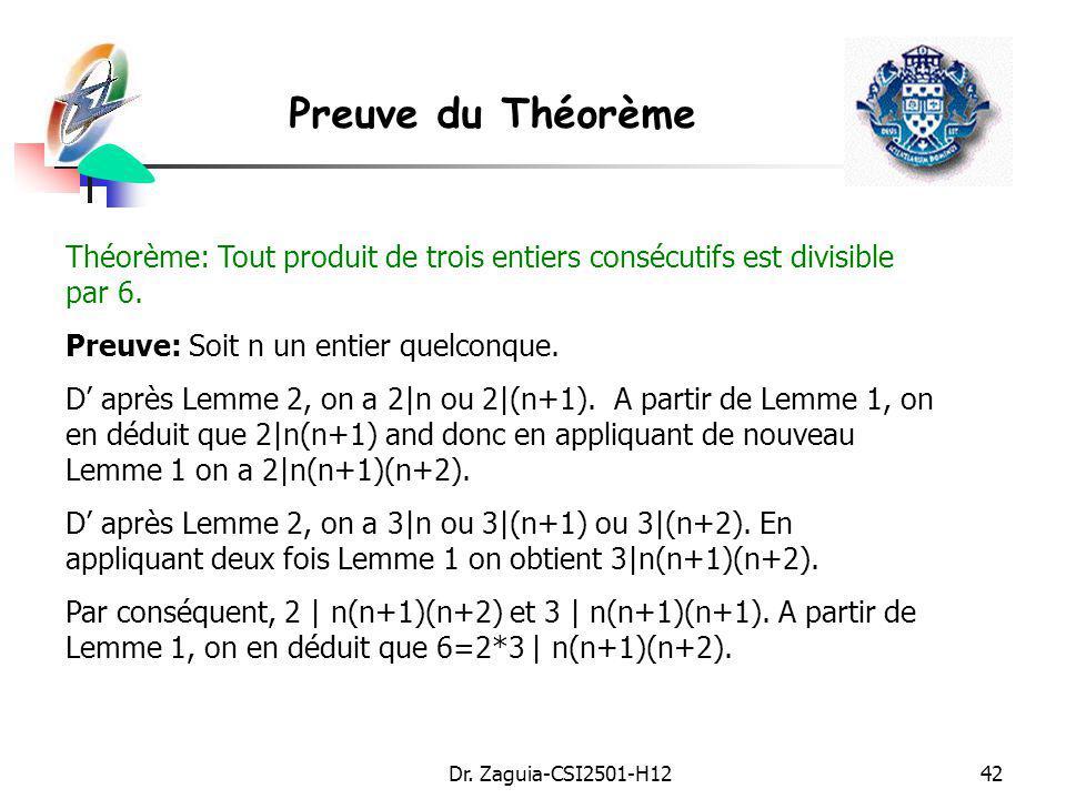 Preuve du Théorème Théorème: Tout produit de trois entiers consécutifs est divisible par 6. Preuve: Soit n un entier quelconque.