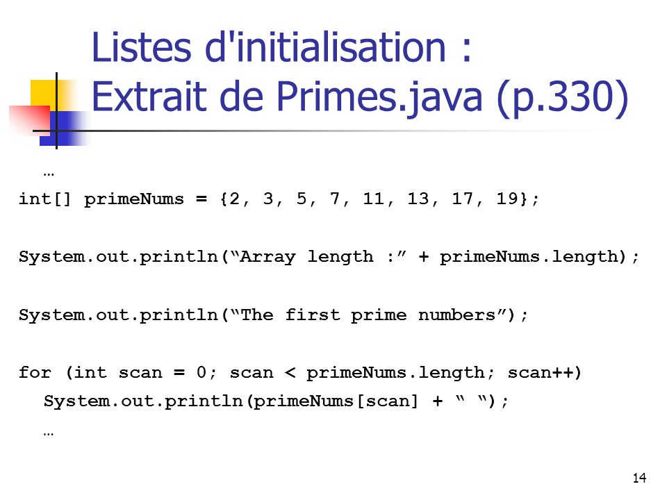 Listes d initialisation : Extrait de Primes.java (p.330)