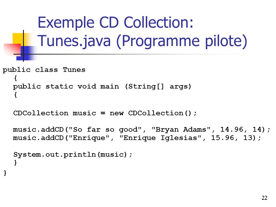 Exemple CD Collection: Tunes.java (Programme pilote)