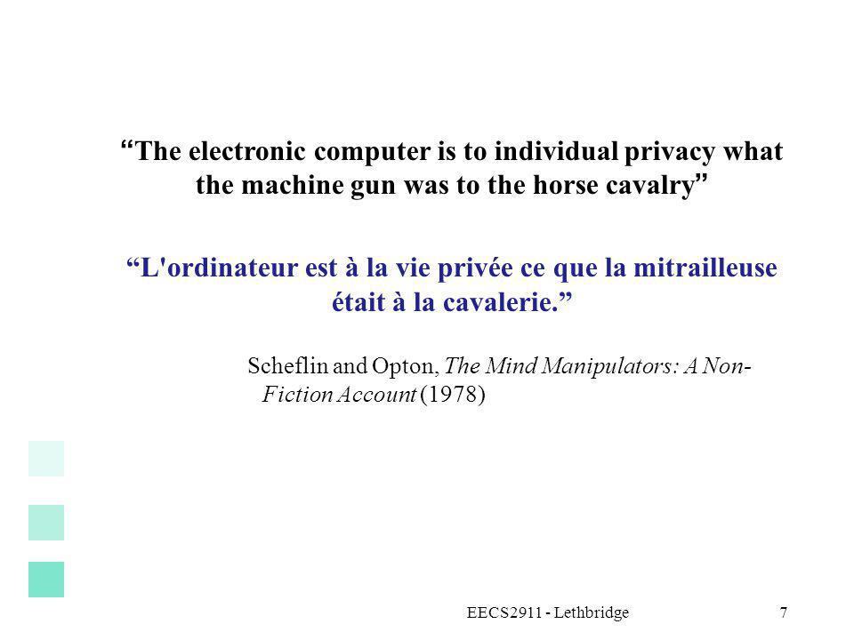 The electronic computer is to individual privacy what the machine gun was to the horse cavalry