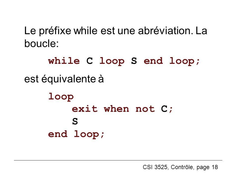 Le préfixe while est une abréviation. La boucle: