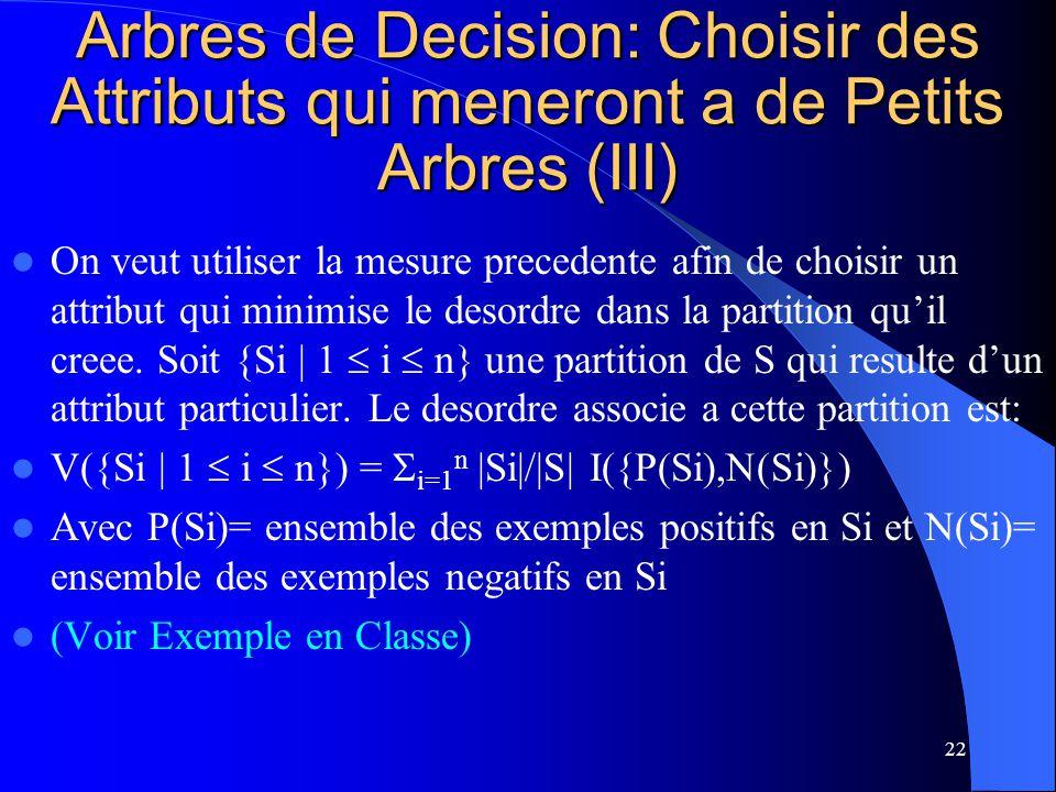 Arbres de Decision: Choisir des Attributs qui meneront a de Petits Arbres (III)
