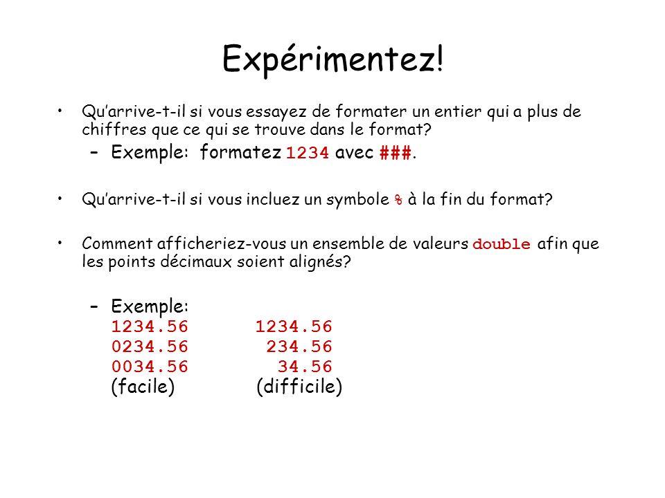 Expérimentez! Exemple: formatez 1234 avec ###.