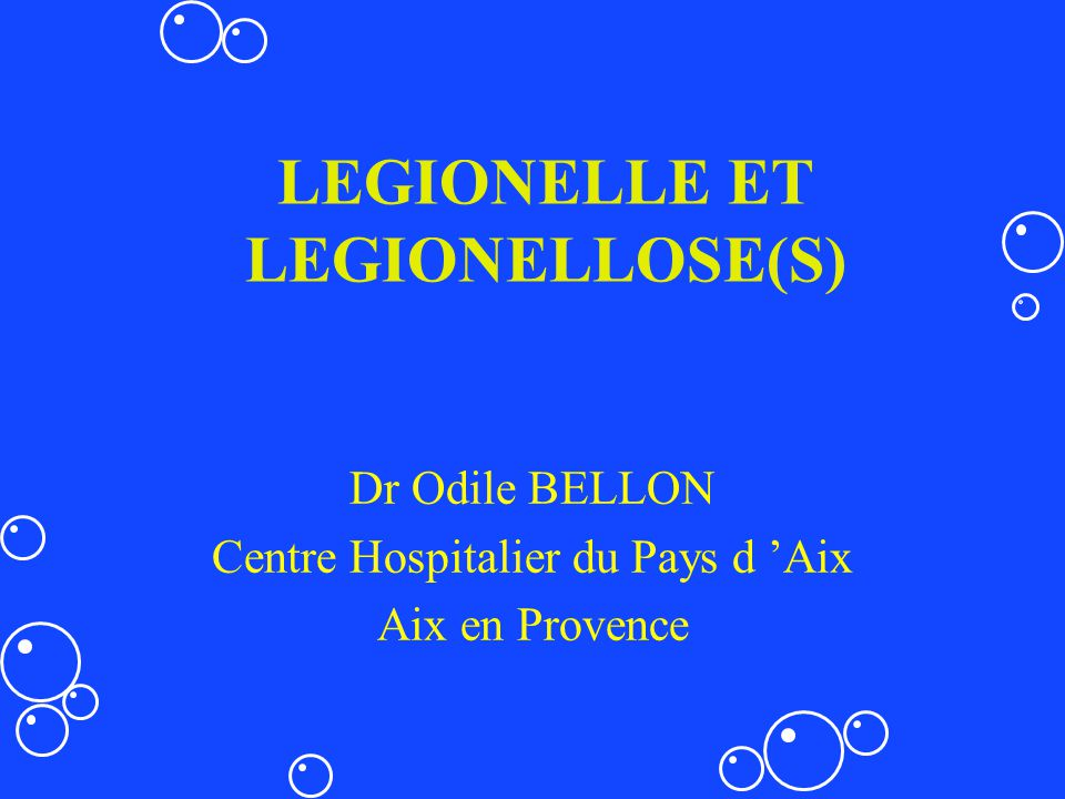 LEGIONELLE ET LEGIONELLOSE(S)