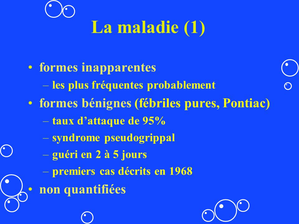 La maladie (1) formes inapparentes