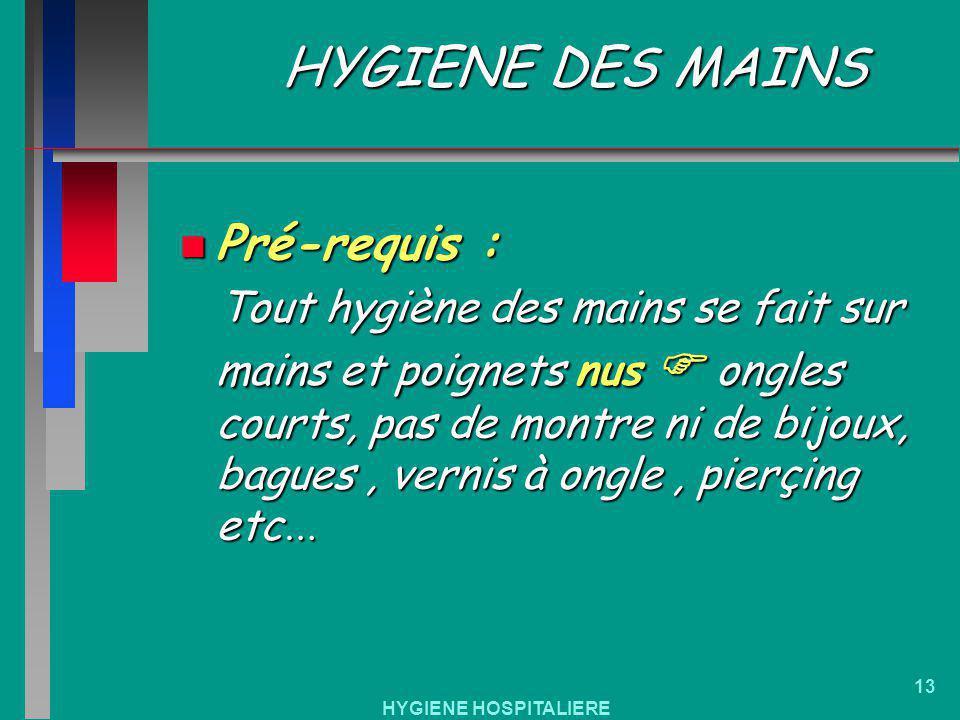 HYGIENE DES MAINS Pré-requis :