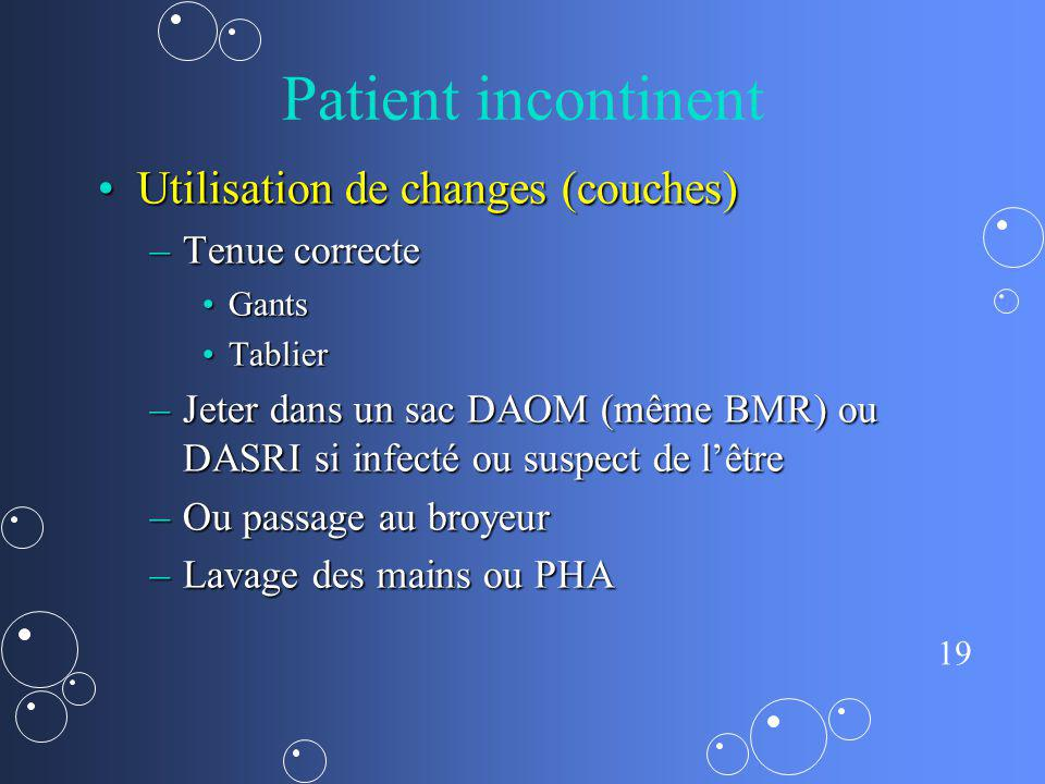 Patient incontinent Utilisation de changes (couches) Tenue correcte