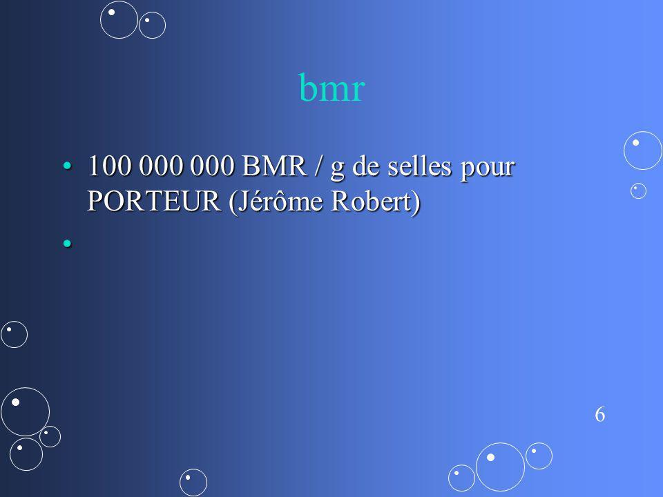 bmr 100 000 000 BMR / g de selles pour PORTEUR (Jérôme Robert)