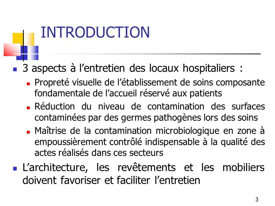 INTRODUCTION 3 aspects à l'entretien des locaux hospitaliers :