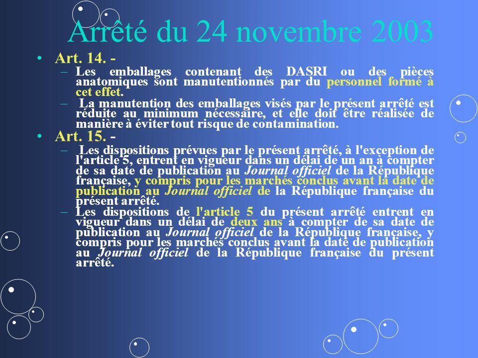 Arrêté du 24 novembre 2003 Art. 14. - Art. 15. -