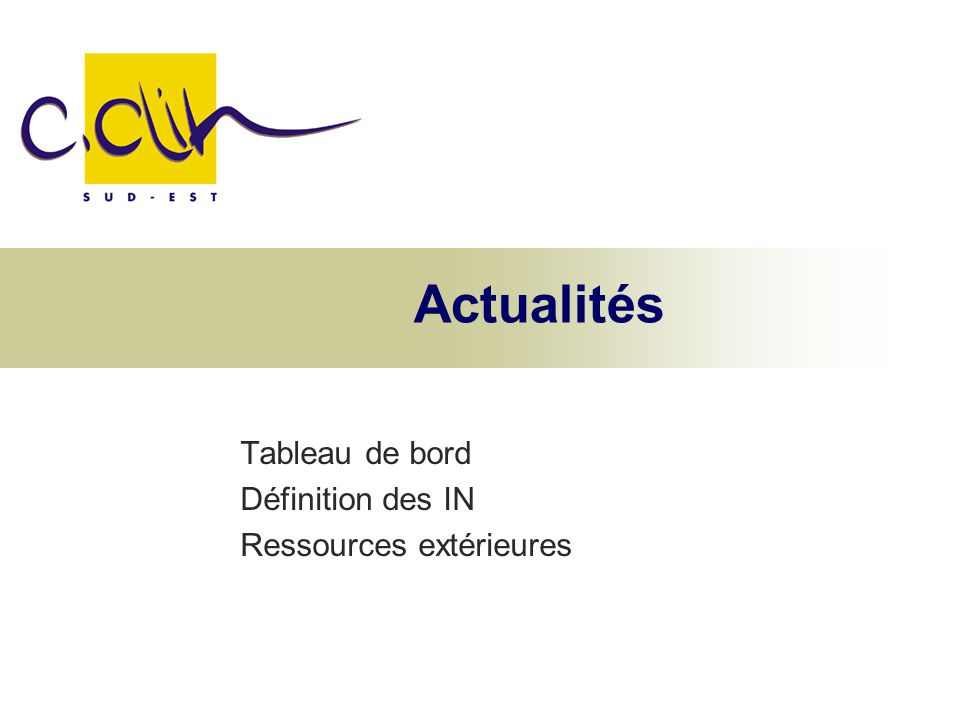 Tableau de bord Définition des IN Ressources extérieures