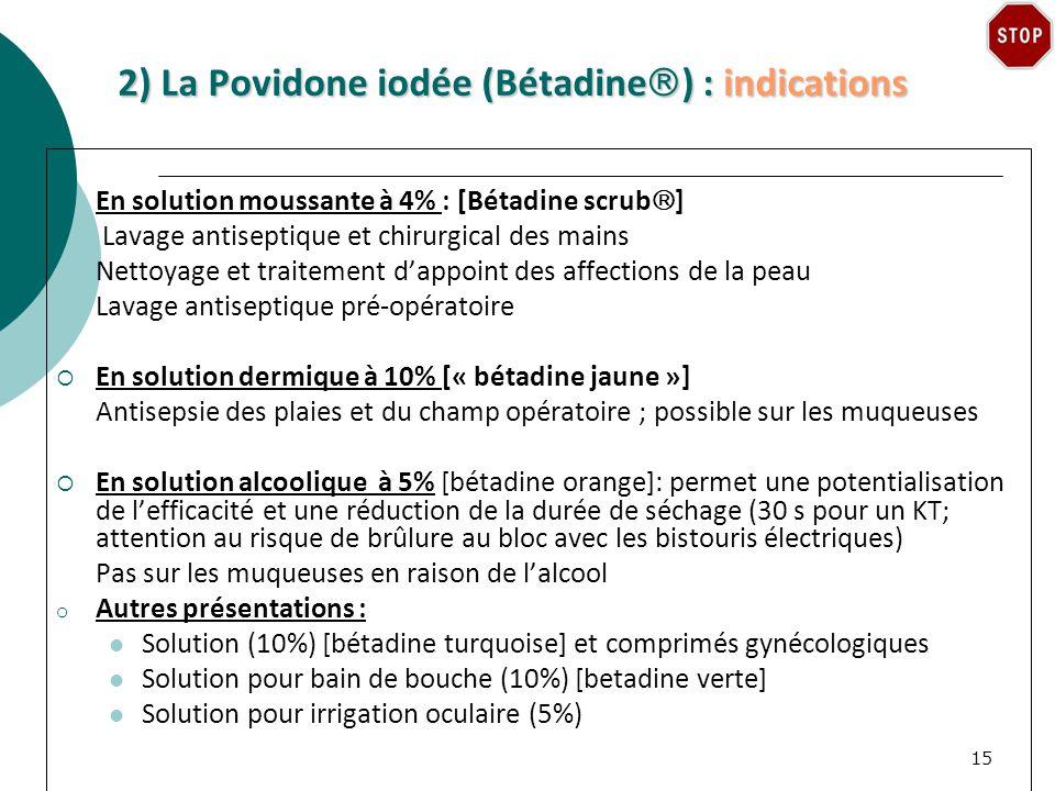 2) La Povidone iodée (Bétadine) : indications