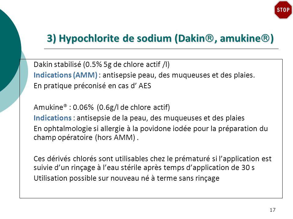 3) Hypochlorite de sodium (Dakin, amukine)