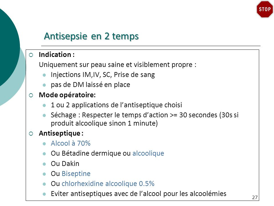 Antisepsie en 2 temps Indication :