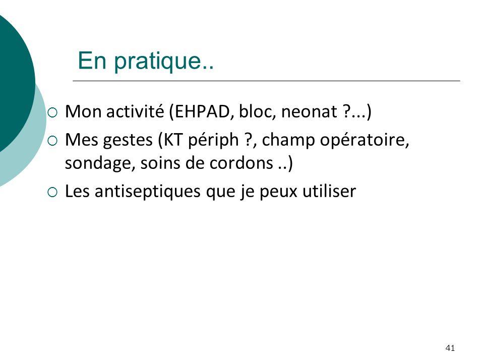 En pratique.. Mon activité (EHPAD, bloc, neonat ...)