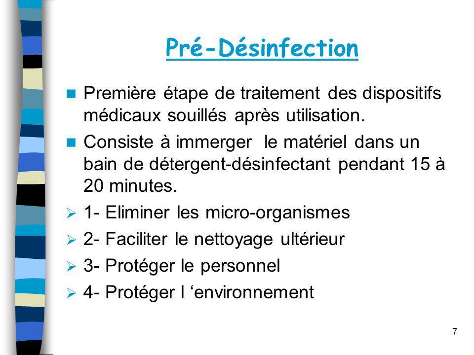 Pré-Désinfection Première étape de traitement des dispositifs médicaux souillés après utilisation.