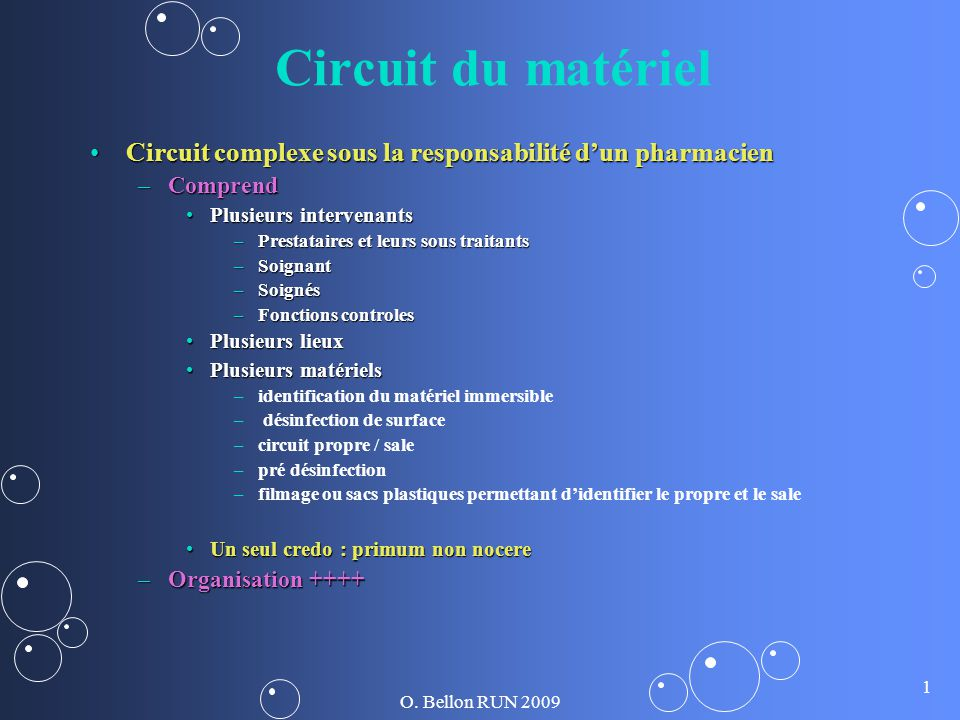 Circuit du matériel Circuit complexe sous la responsabilité d'un pharmacien. Comprend. Plusieurs intervenants.