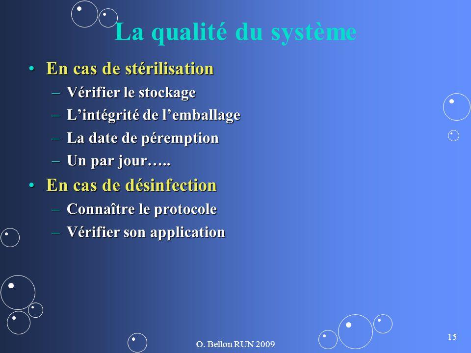 La qualité du système En cas de stérilisation En cas de désinfection