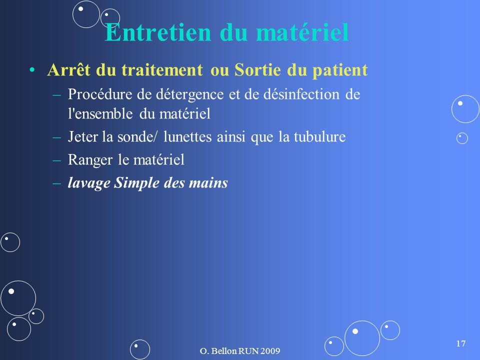 Entretien du matériel Arrêt du traitement ou Sortie du patient