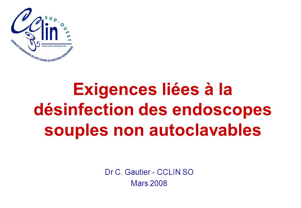 Dr C. Gautier - CCLIN SO Mars 2008