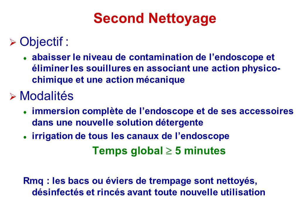 Second Nettoyage Objectif : Modalités Temps global  5 minutes