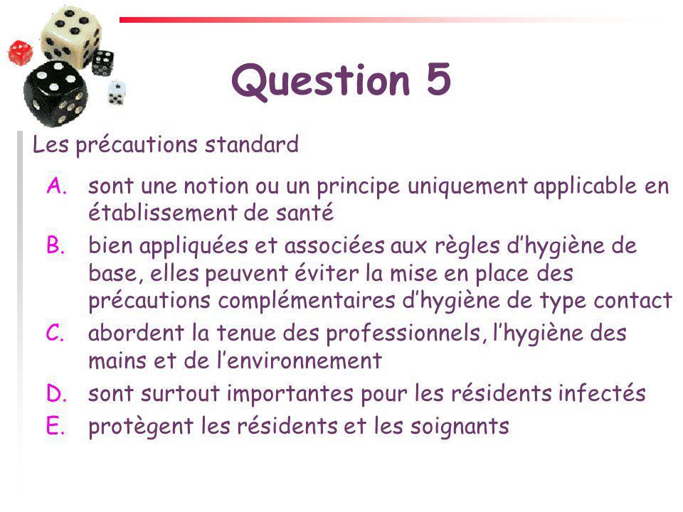 Question 5 Les précautions standard